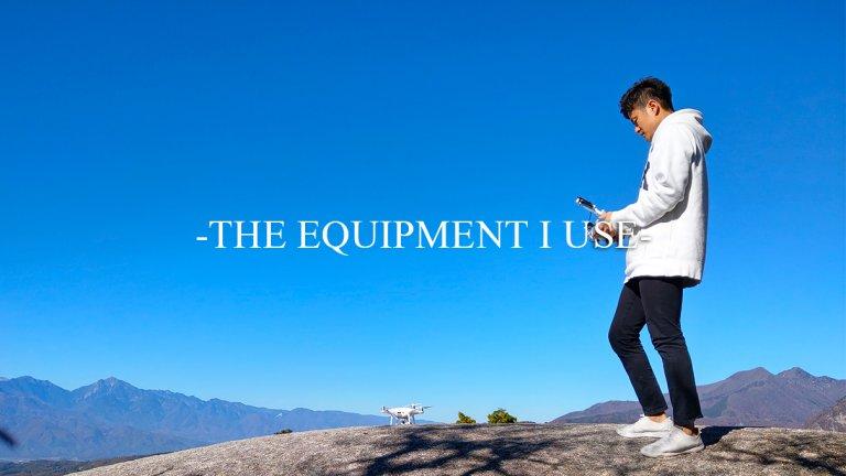 THE EQUIPMENT I USE